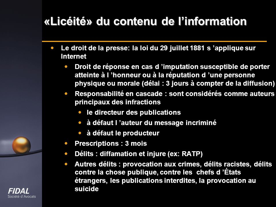 «Licéité» du contenu de linformation Le droit de la presse: la loi du 29 juillet 1881 s applique sur Internet Droit de réponse en cas d imputation sus