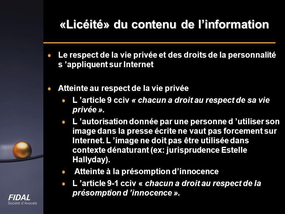 Le respect de la vie privée et des droits de la personnalité s appliquent sur Internet Atteinte au respect de la vie privée L article 9 cciv « chacun