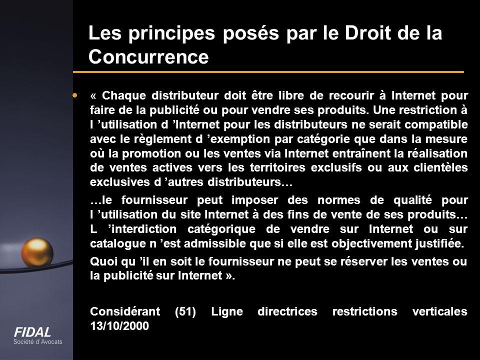 Les principes posés par le Droit de la Concurrence « Chaque distributeur doit être libre de recourir à Internet pour faire de la publicité ou pour ven