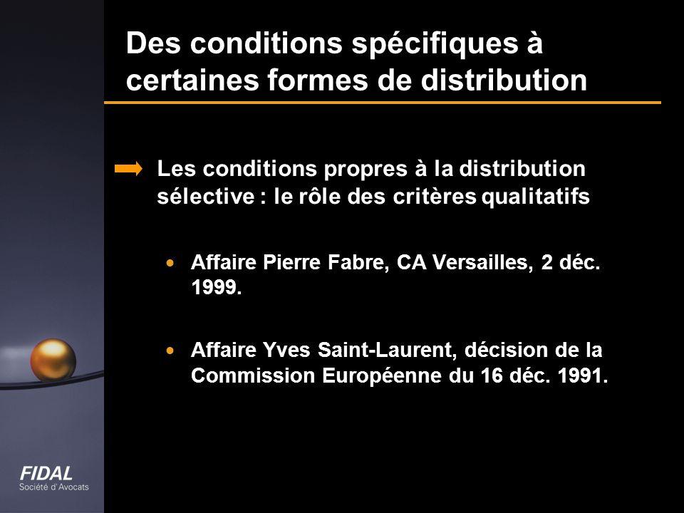 Des conditions spécifiques à certaines formes de distribution Les conditions propres à la distribution sélective : le rôle des critères qualitatifs Af