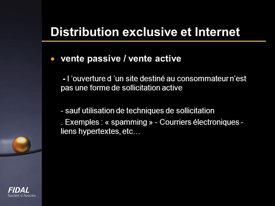 Distribution exclusive et Internet vente passive / vente active - l ouverture d un site destiné au consommateur nest pas une forme de sollicitation ac