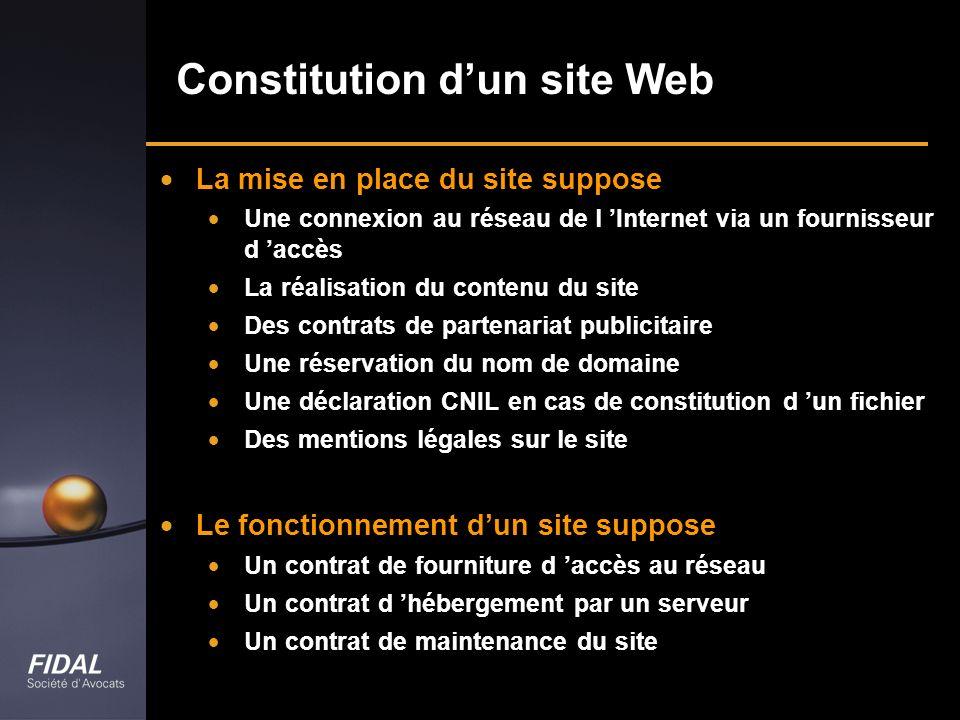 Constitution dun site Web La mise en place du site suppose Une connexion au réseau de l Internet via un fournisseur d accès La réalisation du contenu