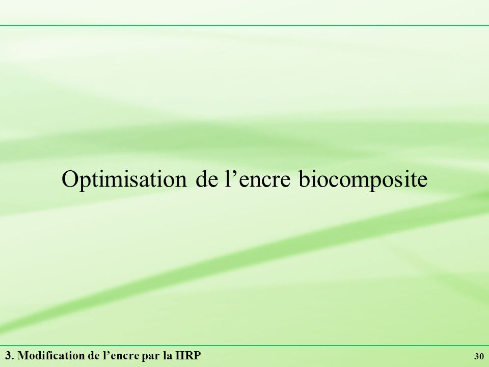 30 Optimisation de lencre biocomposite 3. Modification de lencre par la HRP
