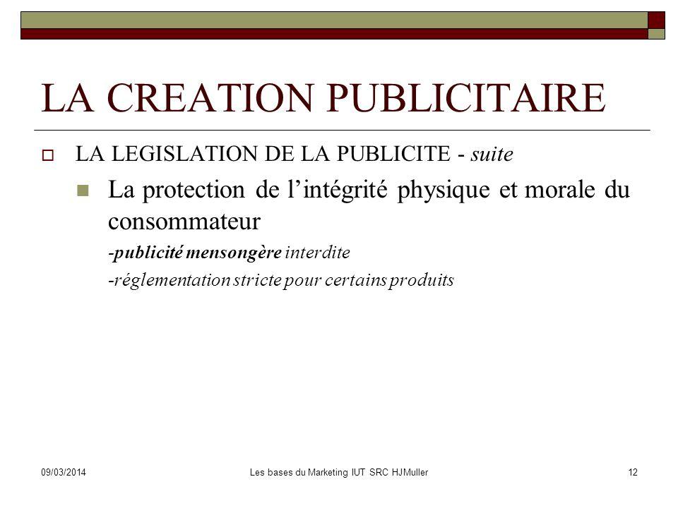 09/03/2014Les bases du Marketing IUT SRC HJMuller13 LA STRATEGIE DE COMMUNICATION COMMERCIALE 1.