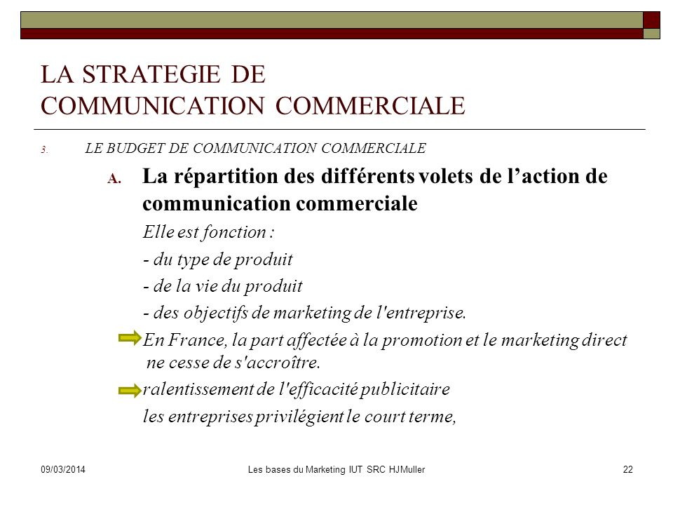 09/03/2014Les bases du Marketing IUT SRC HJMuller23 LA STRATEGIE DE COMMUNICATION COMMERCIALE 3.