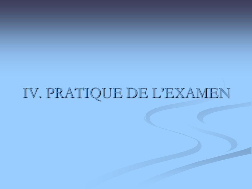 IV. PRATIQUE DE LEXAMEN