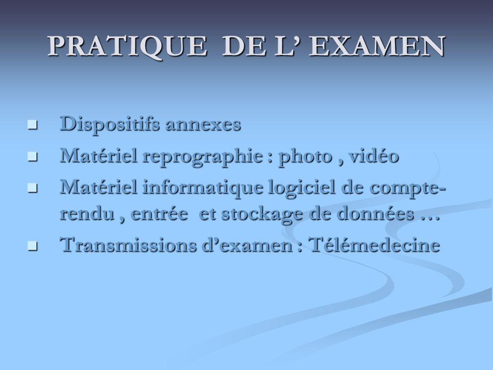 PRATIQUE DE L EXAMEN Dispositifs annexes Dispositifs annexes Matériel reprographie : photo, vidéo Matériel reprographie : photo, vidéo Matériel inform
