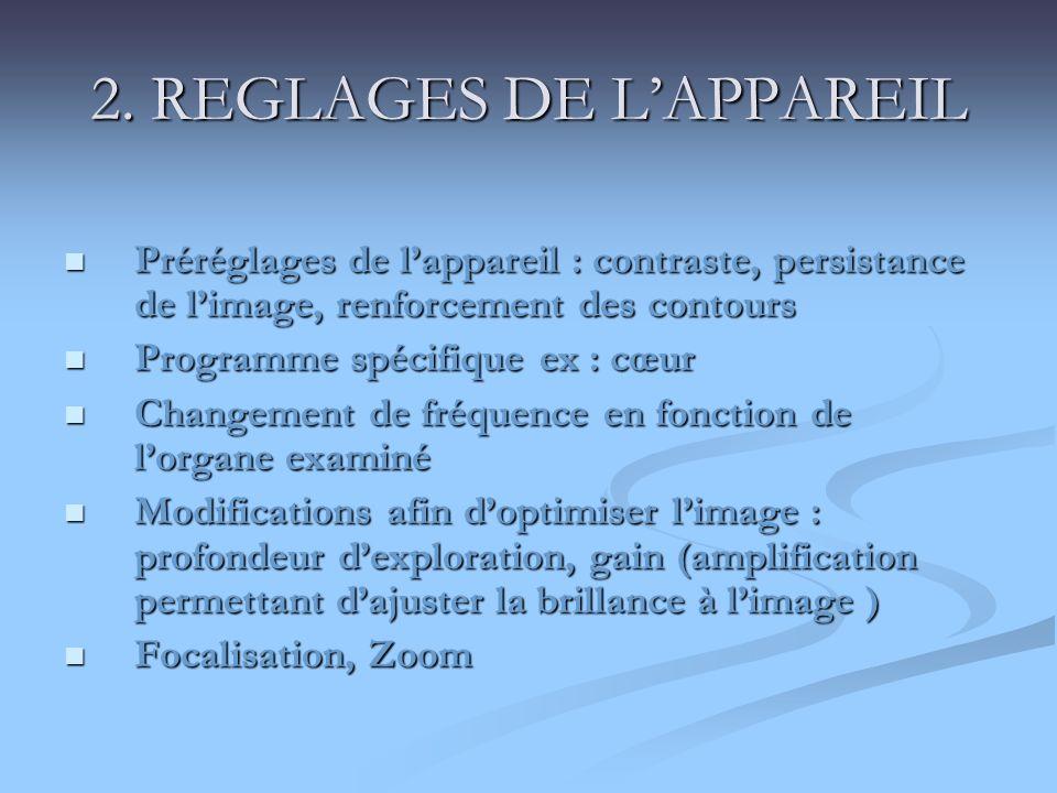 2. REGLAGES DE LAPPAREIL Préréglages de lappareil : contraste, persistance de limage, renforcement des contours Préréglages de lappareil : contraste,