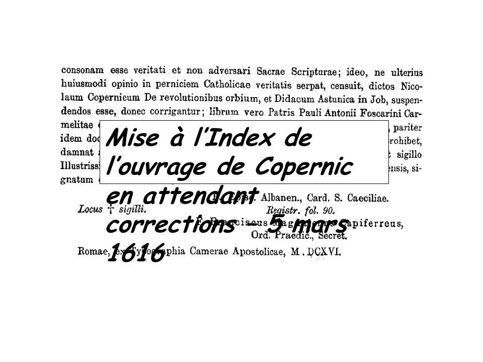 Mise à lIndex de louvrage de Copernic en attendant corrections – 5 mars 1616
