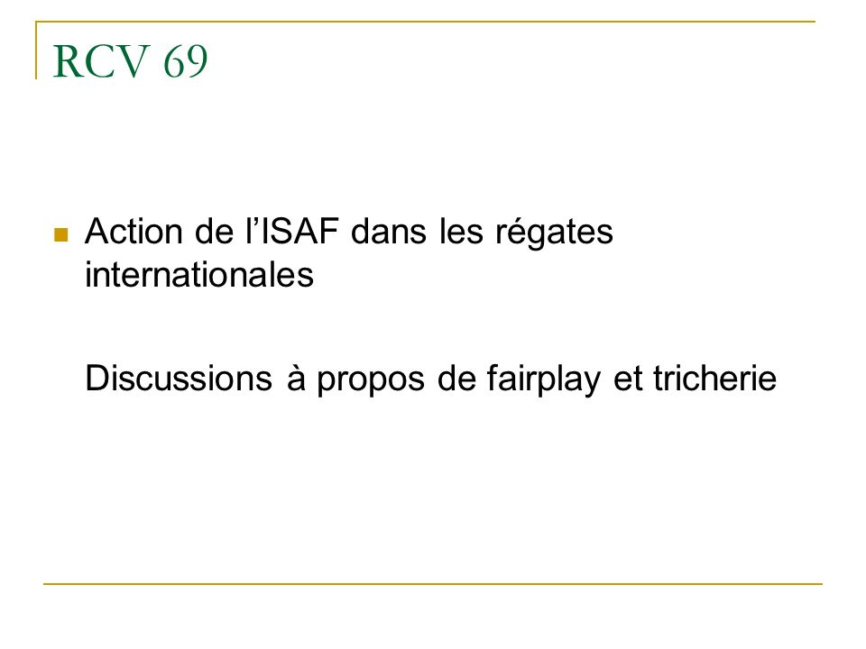 RCV 69 Action de lISAF dans les régates internationales Discussions à propos de fairplay et tricherie