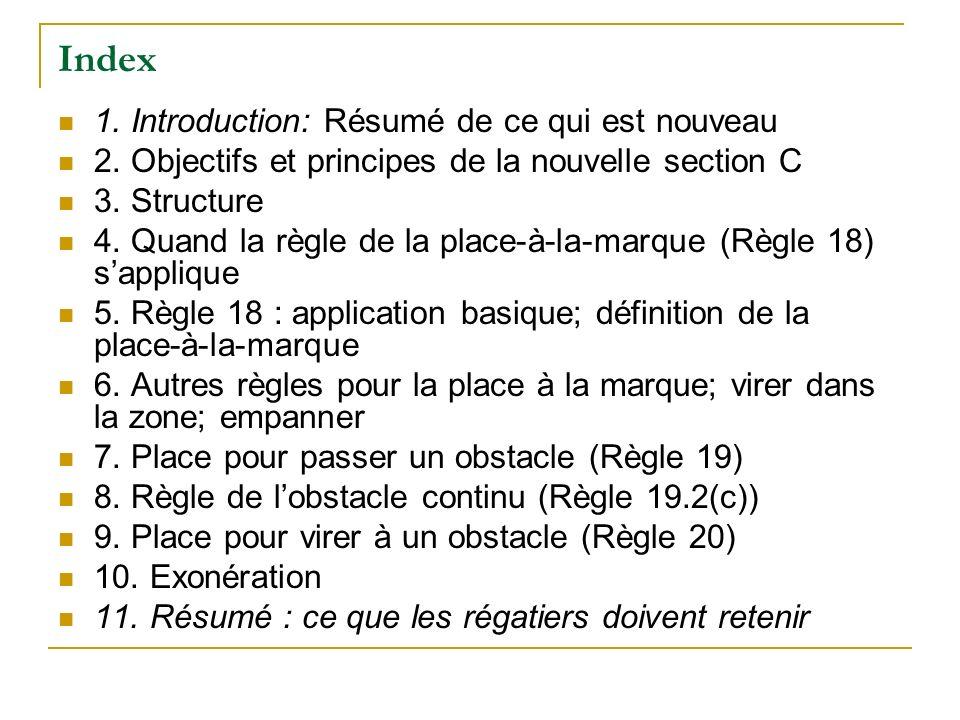 Index 1. Introduction: Résumé de ce qui est nouveau 2. Objectifs et principes de la nouvelle section C 3. Structure 4. Quand la règle de la place-à-la