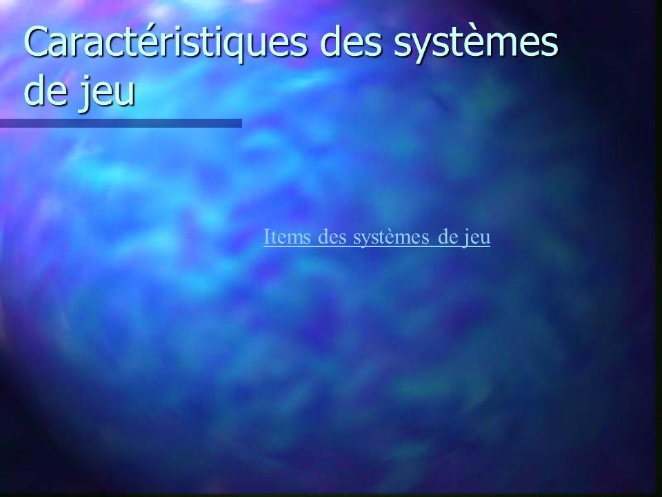 Caractéristiques des systèmes de jeu Items des systèmes de jeu