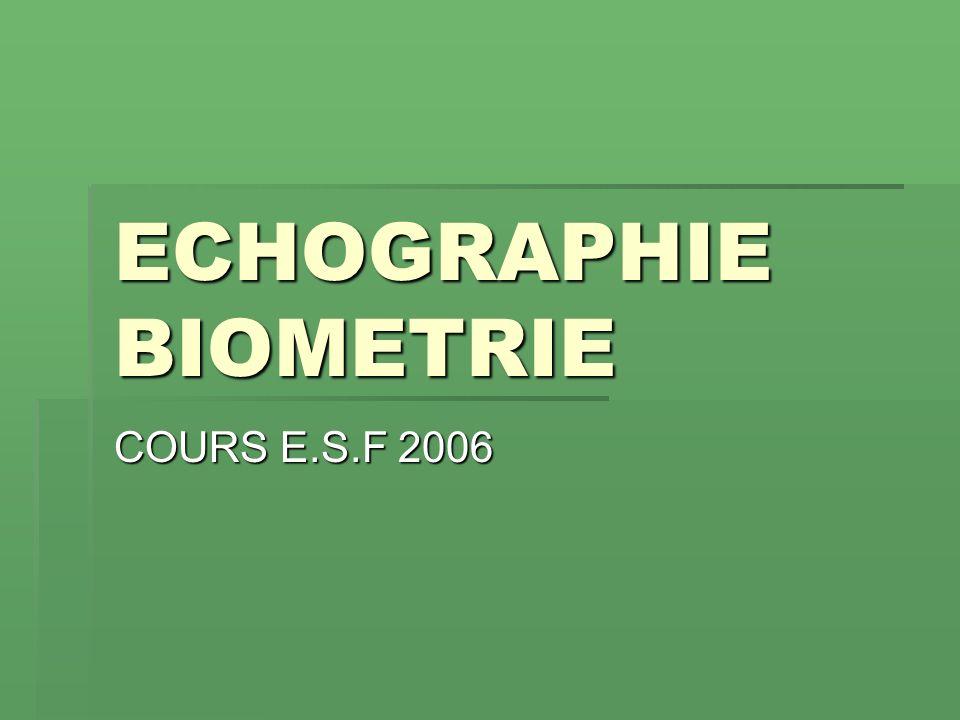 ECHOGRAPHIE BIOMETRIE COURS E.S.F 2006