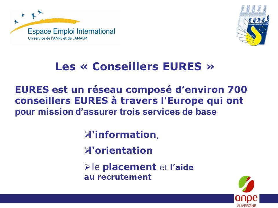 Les « Conseillers EURES » EURES est un réseau composé denviron 700 conseillers EURES à travers l Europe qui ont pour mission dassurer trois services de base l information, l orientation le placement et laide au recrutement