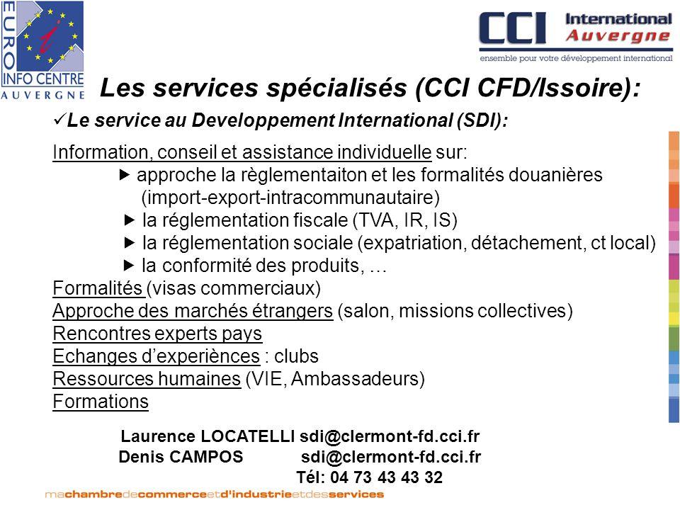 Les services spécialisés (CCI CFD/Issoire): Le service au Developpement International (SDI): Information, conseil et assistance individuelle sur: appr