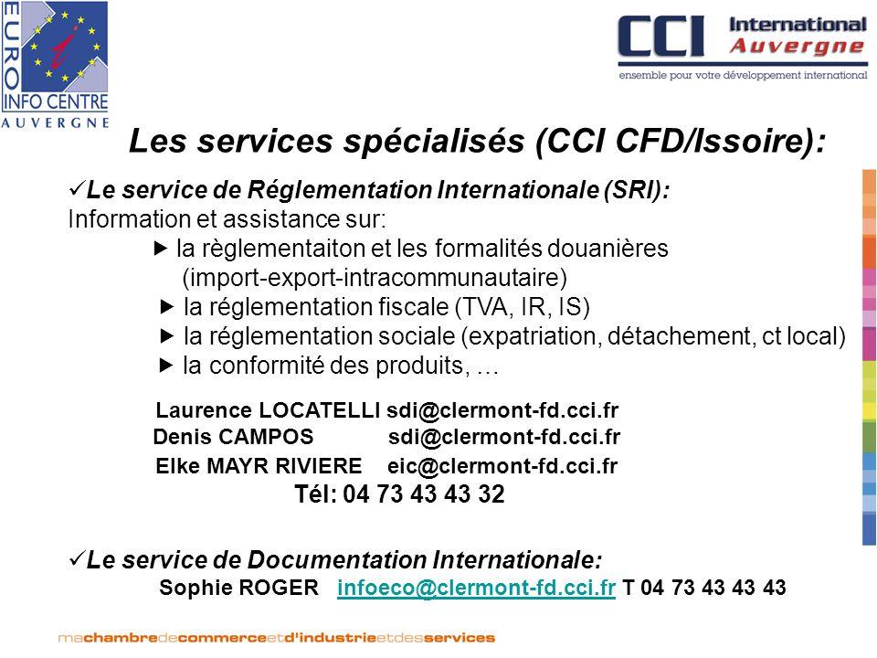 Les services spécialisés (CCI CFD/Issoire): Le service de Réglementation Internationale (SRI): Information et assistance sur: la règlementaiton et les