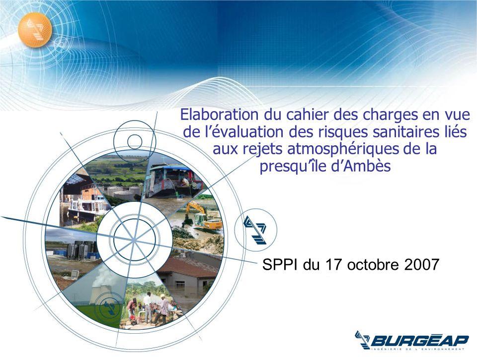 Elaboration du cahier des charges en vue de lévaluation des risques sanitaires liés aux rejets atmosphériques de la presquîle dAmbès SPPI du 17 octobr
