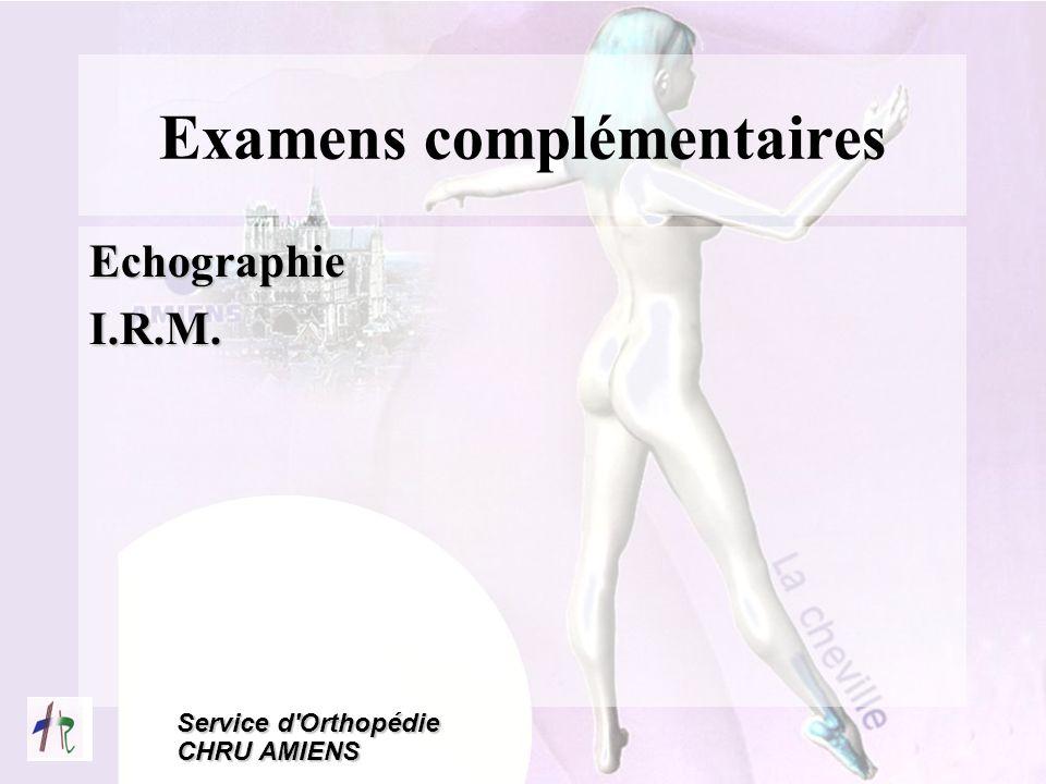 Service d'Orthopédie CHRU AMIENS Examens complémentaires EchographieI.R.M.