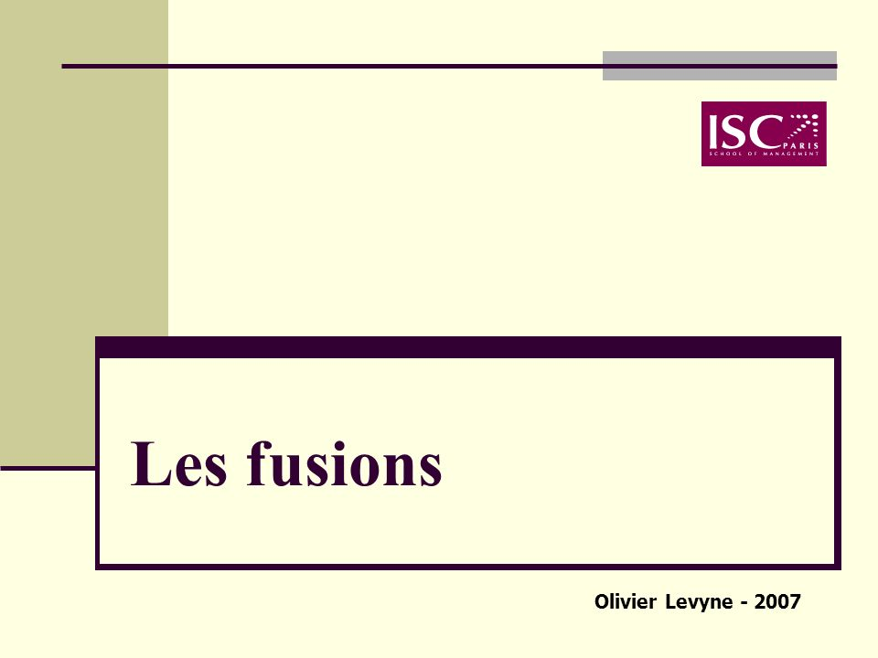 Les fusions Olivier Levyne - 2007