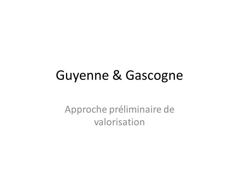 Guyenne & Gascogne Approche préliminaire de valorisation