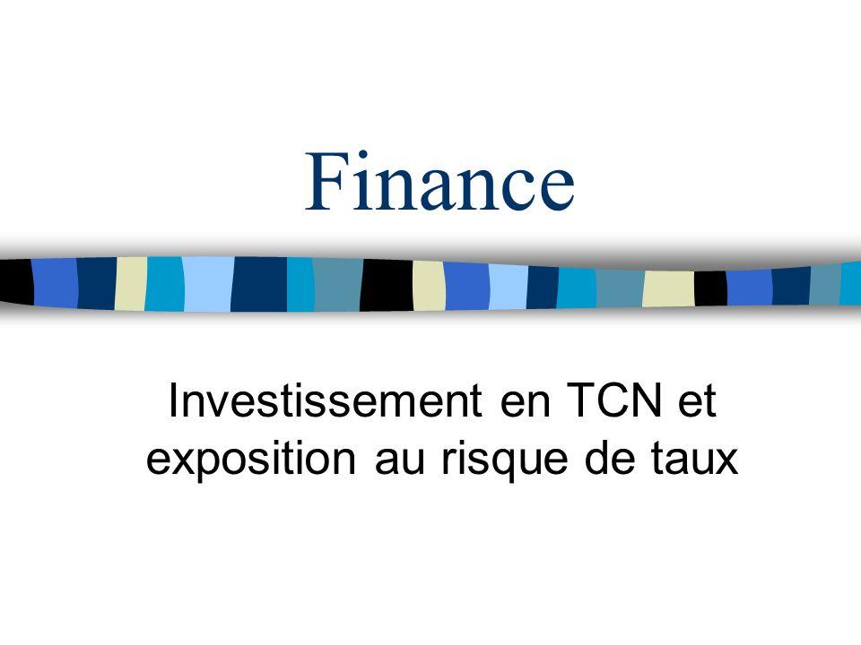 Finance Investissement en TCN et exposition au risque de taux