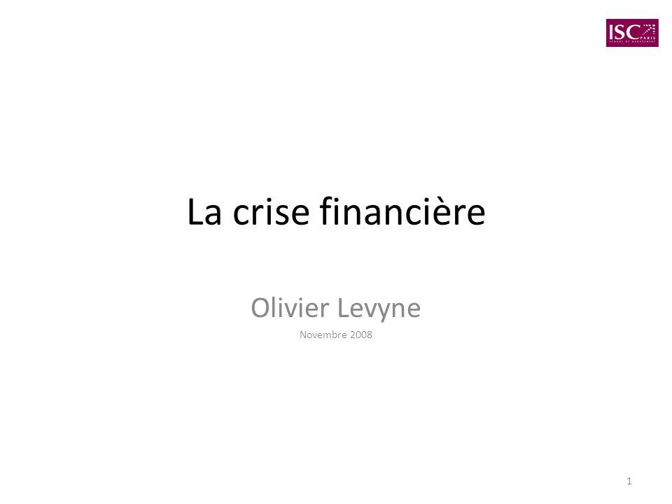 1 La crise financière Olivier Levyne Novembre 2008