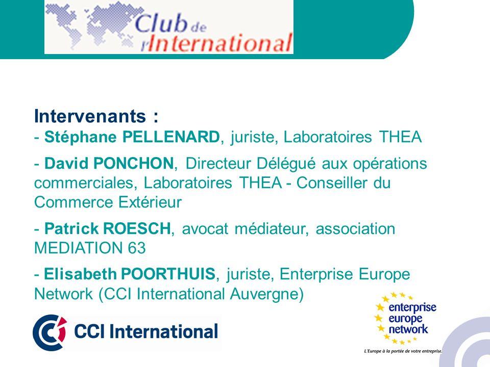 Intervenants : - Stéphane PELLENARD, juriste, Laboratoires THEA - David PONCHON, Directeur Délégué aux opérations commerciales, Laboratoires THEA - Co
