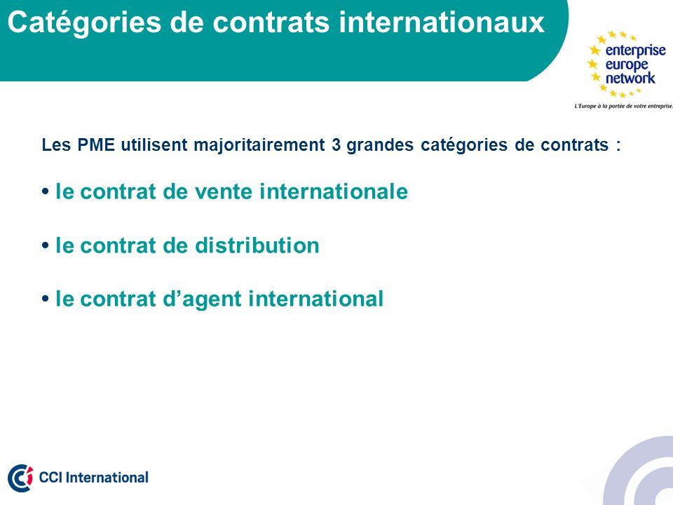 Catégories de contrats internationaux Les PME utilisent majoritairement 3 grandes catégories de contrats : le contrat de vente internationale le contr