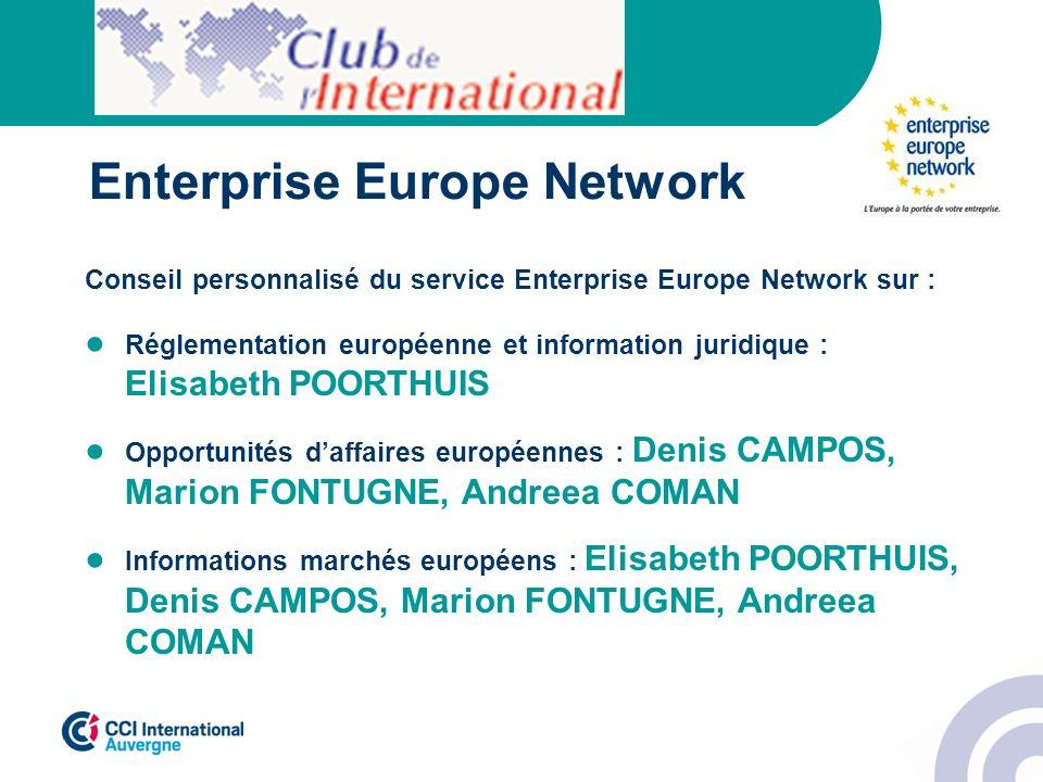 Enterprise Europe Network Conseil personnalisé du service Enterprise Europe Network sur : Réglementation européenne et information juridique : Elisabe