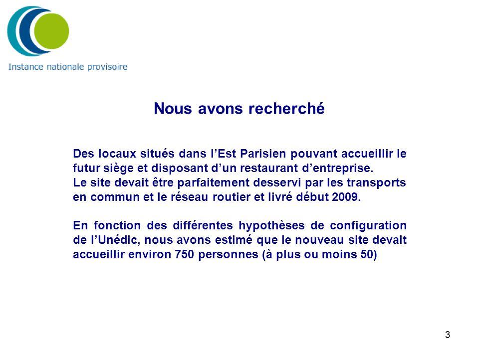 3 Nous avons recherché Des locaux situés dans lEst Parisien pouvant accueillir le futur siège et disposant dun restaurant dentreprise. Le site devait
