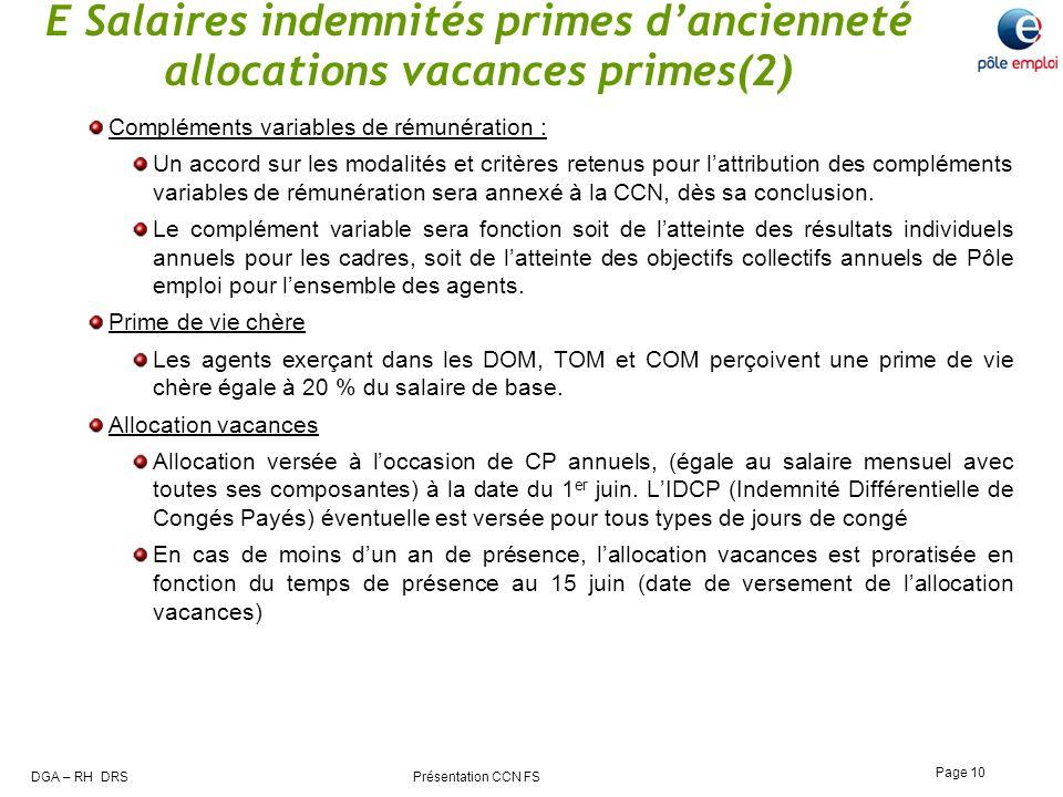 DGA – RH DRS Présentation CCN FS Page 10 E Salaires indemnités primes dancienneté allocations vacances primes(2) Compléments variables de rémunération