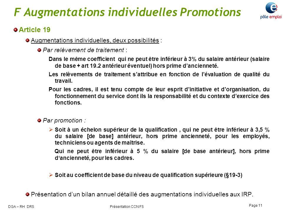 DGA – RH DRS Présentation CCN FS Page 11 F Augmentations individuelles Promotions Article 19 Augmentations individuelles, deux possibilités : Par relè