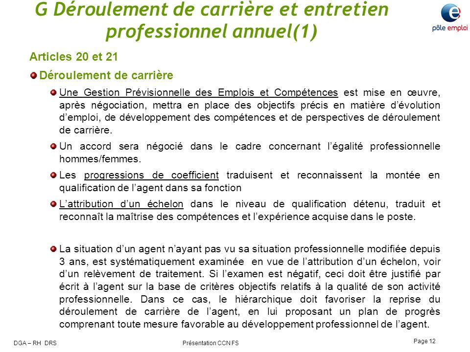 DGA – RH DRS Présentation CCN FS Page 12 G Déroulement de carrière et entretien professionnel annuel(1) Articles 20 et 21 Déroulement de carrière Une