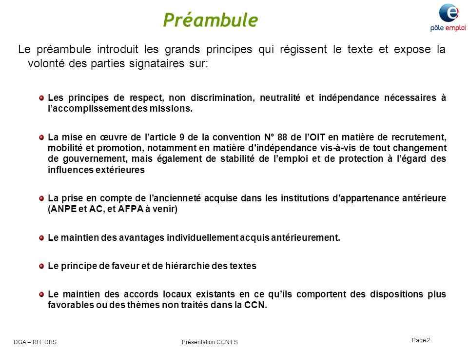 DGA – RH DRS Présentation CCN FS Page 2 Préambule Le préambule introduit les grands principes qui régissent le texte et expose la volonté des parties
