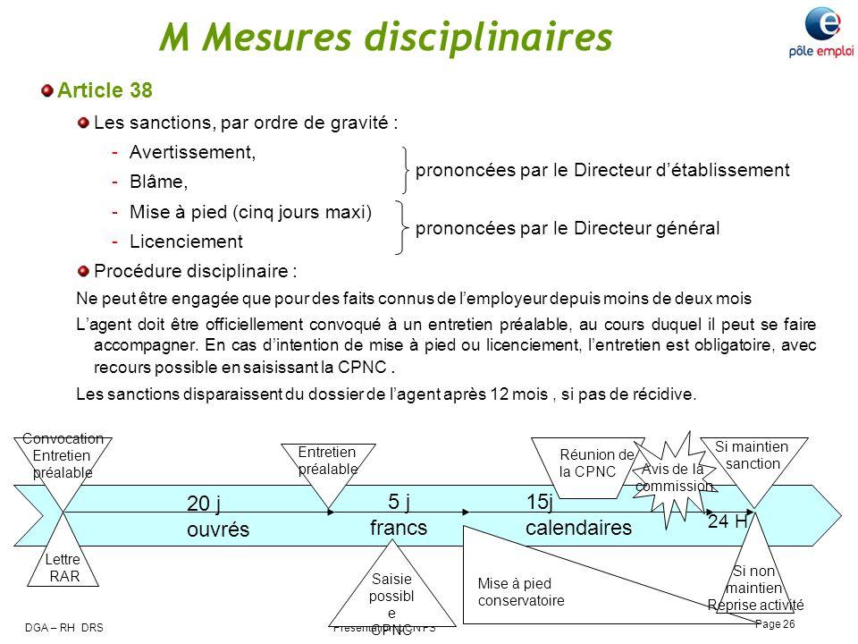 DGA – RH DRS Présentation CCN FS Page 26 M Mesures disciplinaires Article 38 Les sanctions, par ordre de gravité : -Avertissement, -Blâme, -Mise à pie