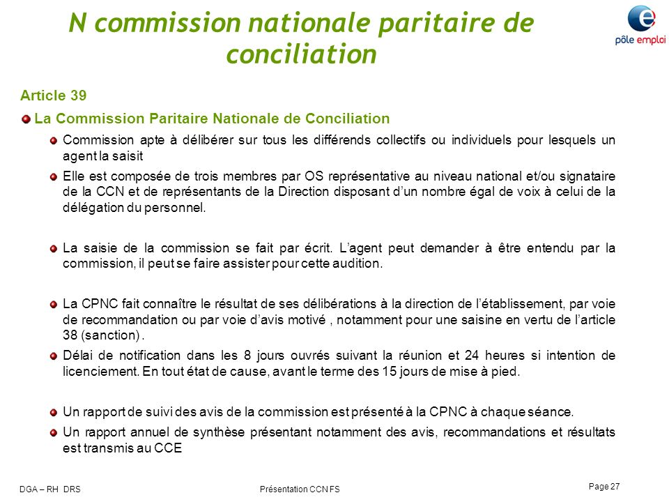 DGA – RH DRS Présentation CCN FS Page 27 N commission nationale paritaire de conciliation Article 39 La Commission Paritaire Nationale de Conciliation