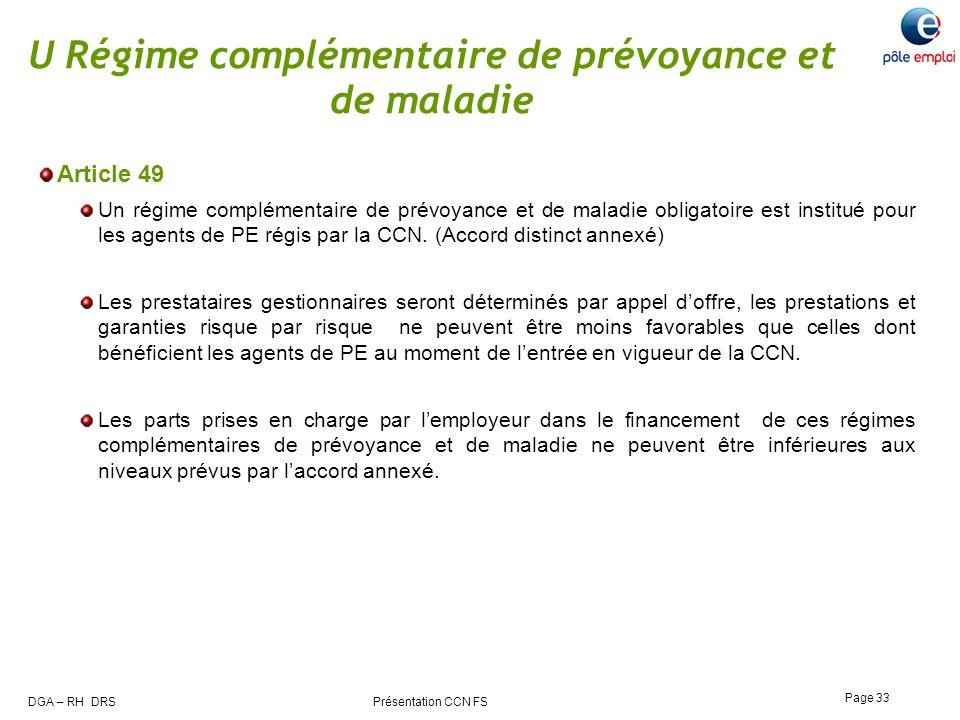 DGA – RH DRS Présentation CCN FS Page 33 U Régime complémentaire de prévoyance et de maladie Article 49 Un régime complémentaire de prévoyance et de m