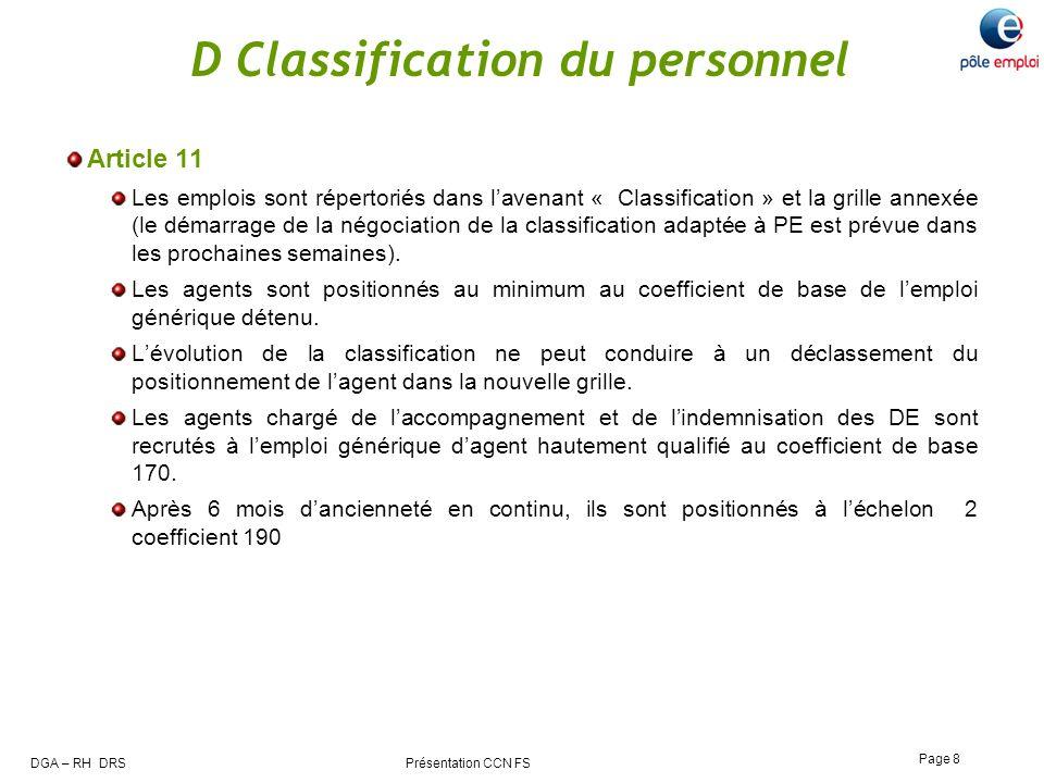 DGA – RH DRS Présentation CCN FS Page 8 D Classification du personnel Article 11 Les emplois sont répertoriés dans lavenant « Classification » et la g
