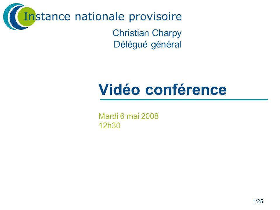 1/25 Vidéo conférence Mardi 6 mai 2008 12h30 Christian Charpy Délégué général