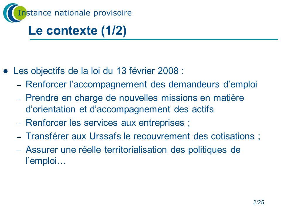 2/25 Le contexte (1/2) Les objectifs de la loi du 13 février 2008 : – Renforcer laccompagnement des demandeurs demploi – Prendre en charge de nouvelle