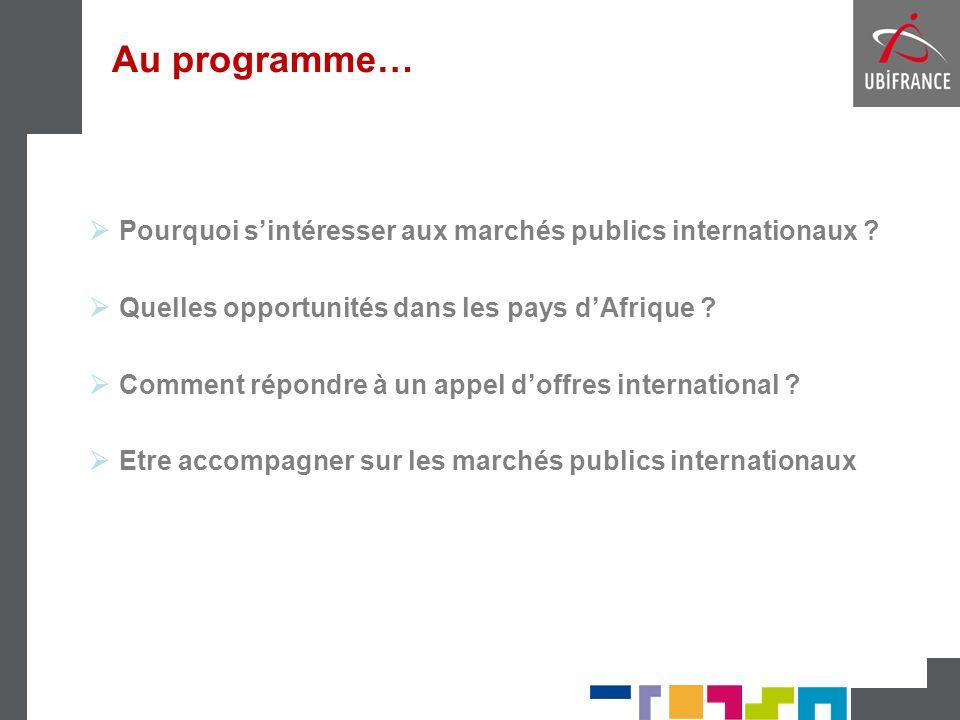 Au programme… Pourquoi sintéresser aux marchés publics internationaux .