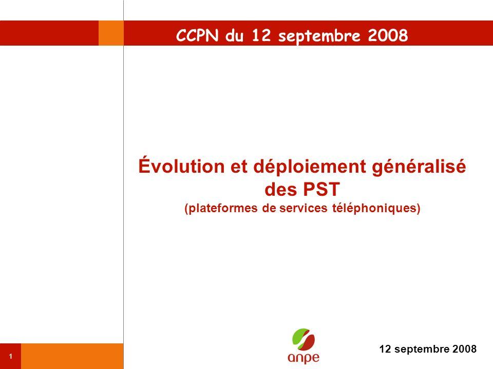 1 Évolution et déploiement généralisé des PST (plateformes de services téléphoniques) 12 septembre 2008 CCPN du 12 septembre 2008