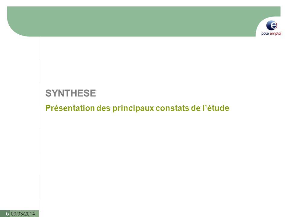 SYNTHESE Présentation des principaux constats de létude 09/03/2014 5