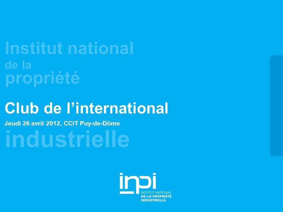 industrielle Institut national de la propriété Club de linternational Jeudi 26 avril 2012, CCIT Puy-de-Dôme