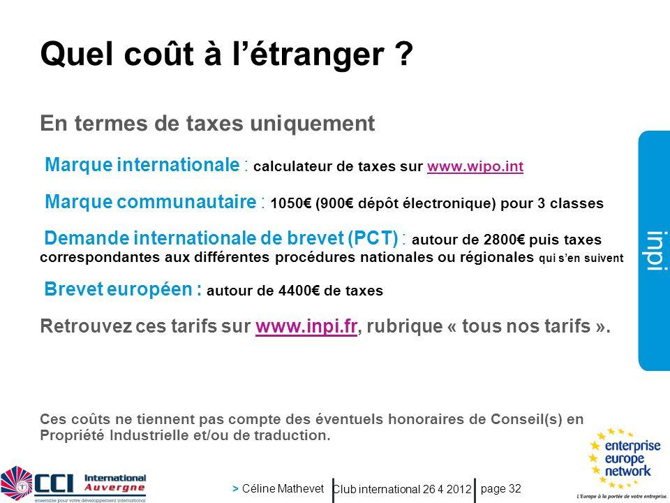 inpi Club international 26 4 2012 > Céline Mathevet page 32 Quel coût à létranger ? En termes de taxes uniquement Marque internationale : calculateur