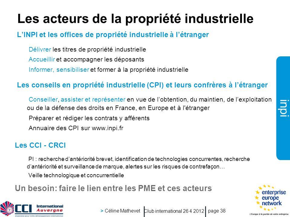 inpi Club international 26 4 2012 > Céline Mathevet page 38 LINPI et les offices de propriété industrielle à létranger Délivrer les titres de propriét