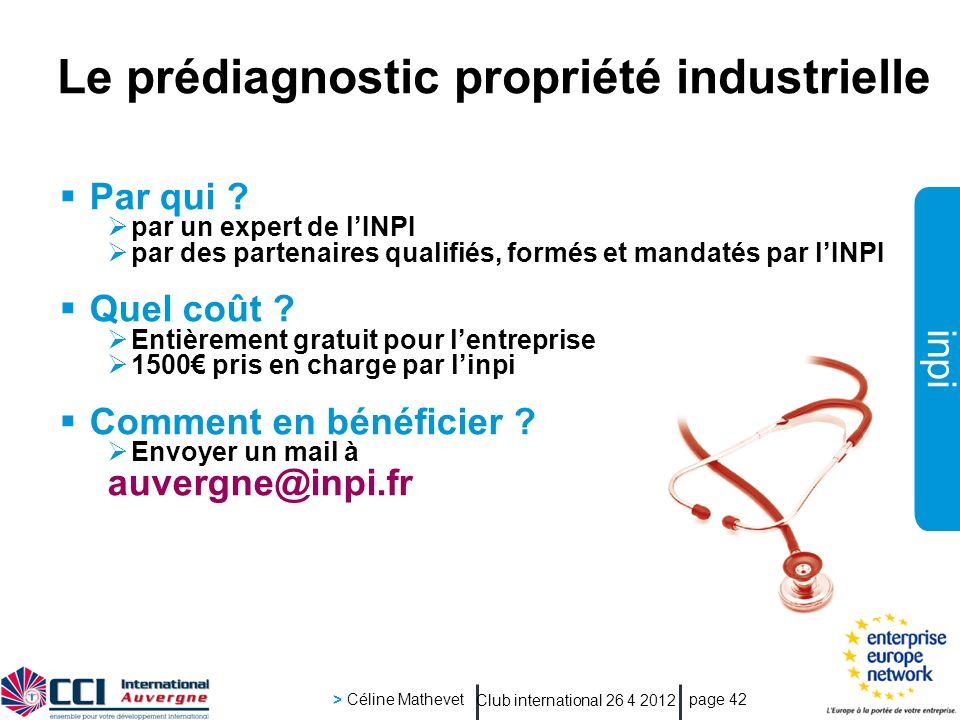 inpi Club international 26 4 2012 > Céline Mathevet page 42 Par qui ? par un expert de lINPI par des partenaires qualifiés, formés et mandatés par lIN