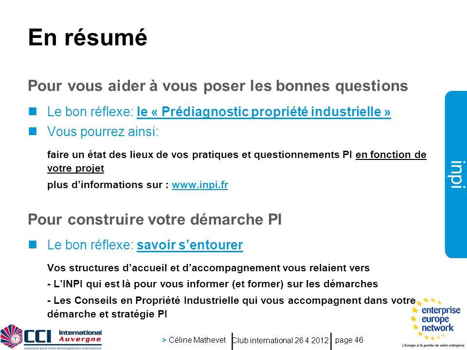 inpi Club international 26 4 2012 > Céline Mathevet page 46 En résumé Pour vous aider à vous poser les bonnes questions Le bon réflexe: le « Prédiagno