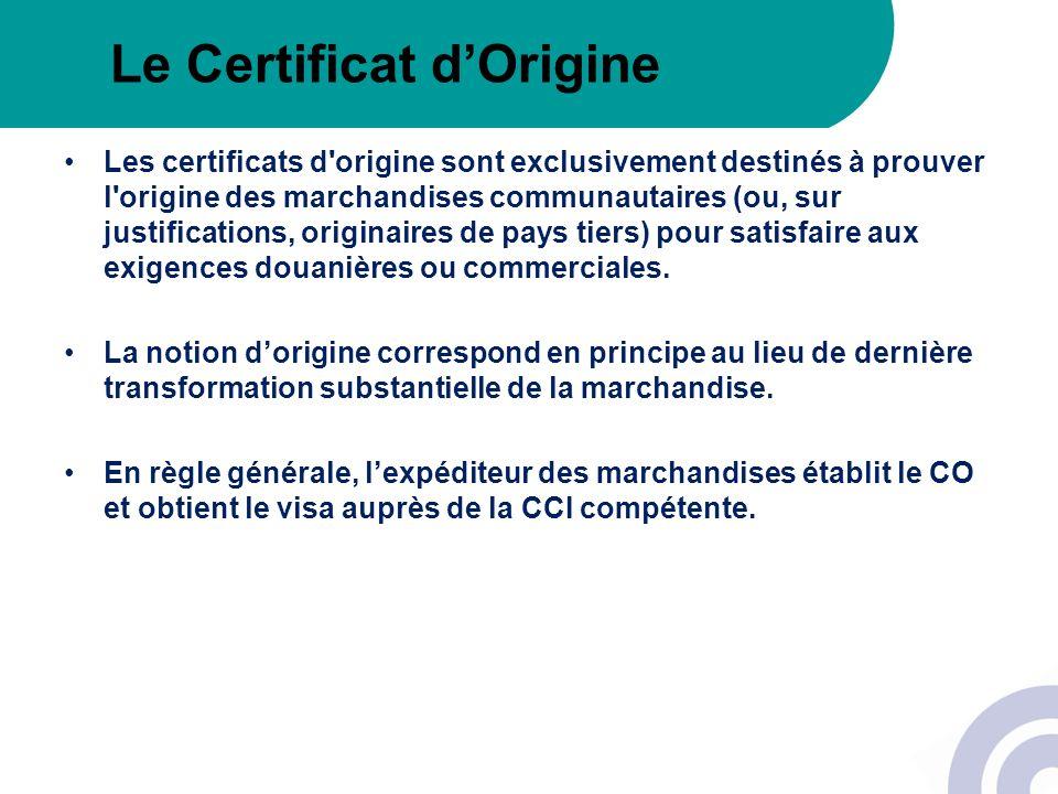 Les certificats d'origine sont exclusivement destinés à prouver l'origine des marchandises communautaires (ou, sur justifications, originaires de pays