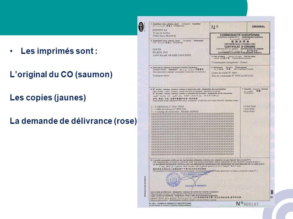 Les imprimés sont : Loriginal du CO (saumon) Les copies (jaunes) La demande de délivrance (rose)